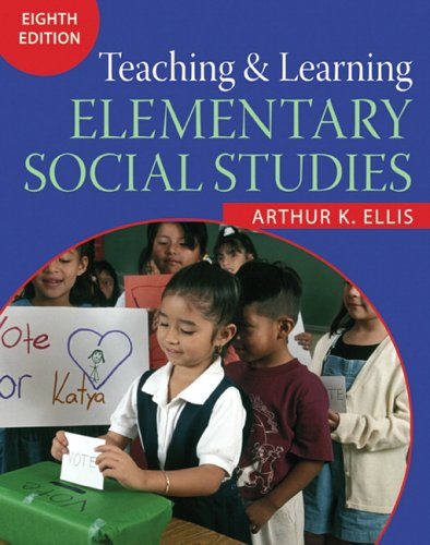 Teaching and Learning Elementary Social Studies (8th Edition)