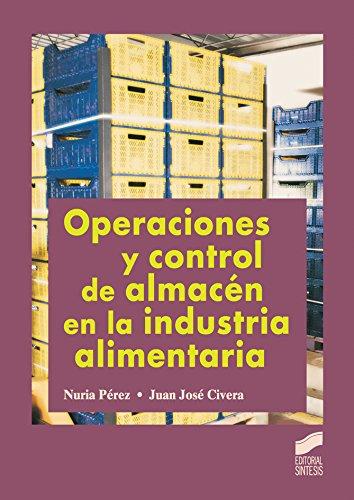 Descargar Libro Operaciones Y Control De Almacén En La Industria Alimentaria Juan José Civera