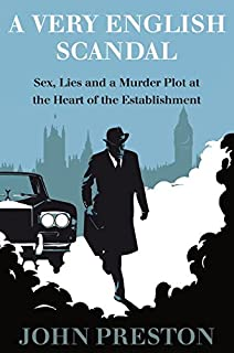 Book Cover: A Very English Scandal: Sex, Lies, and a Murder Plot in the Houses of Parliament