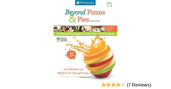 Beyond pizzas pies grades 3 5 second edition 10 essential beyond pizzas pies grades 3 5 second edition 10 essential strategies for supporting fraction sense julie mcnamara meghan m shaughnessy fandeluxe Image collections