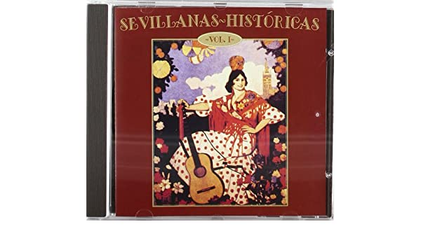 Sevillanas Hitoricas Vol.1 - Amazon.com Music