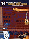 44 Eclectic Hits for Classic Rock Guitar, Hal Leonard Corp., 0739040014