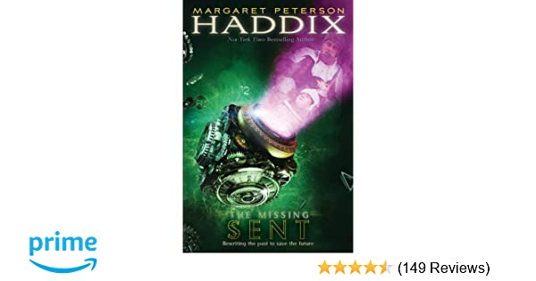 Sent (The Missing, Book 2): Margaret Peterson Haddix ...