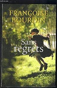 vignette de 'Sans regrets (Françoise Bourdin)'
