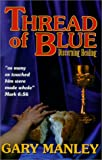 Thread of Blue, Gary V. Manley, 0967251907