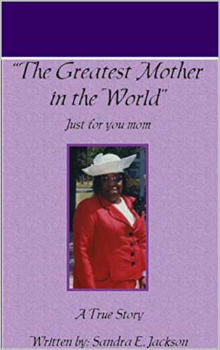 Amazon Com The Greatest Mother In The World Just For You Mom Ebook
