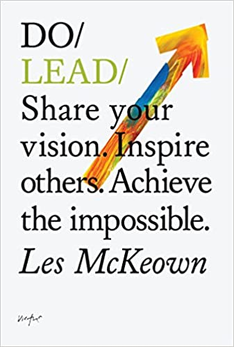 do lead share your vision inspire others achieve the impossible do books