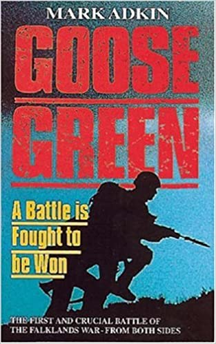 Book Goose Green: A Battle Is Fought to Be Won
