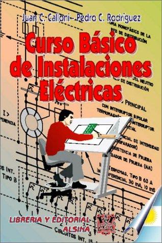 Curso Basico de Instalaciones Electricas (Spanish Edition) [Juan C. Calloni] (Tapa Blanda)