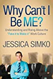 Why Can't I Be Me?, Jessica Simko, 161448869X