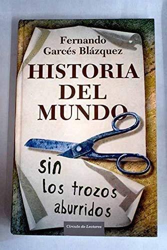 Historia Del Mundo Sin Los Trozos Aburridos: Amazon.es: Garcés Blázquez, Fernando: Libros