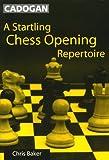 A Startling Chess Opening Repertoire, Chris Baker, 1857445538