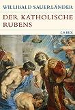 Der katholische Rubens: Heilige und Märtyrer (Historische Bibliothek der Gerda Henkel Stiftung)