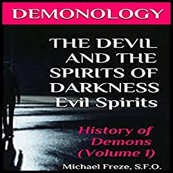 Demonology: The Devil and the Spirits of Darkness