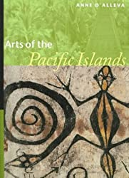 Arts of the Pacific Islands by Anne D'Alleva (1998-03-01)