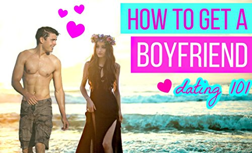 How To Get A Boyfriend Fast!: Learn The Best Way Here!