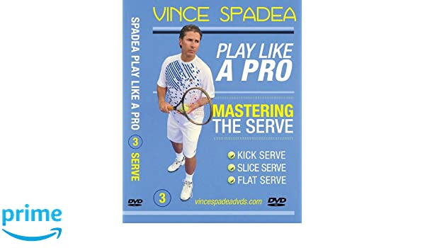 Amazon.com: ATP Tour Pro Vince Spadeas, Play Tennis Like A Pro Vol. 3 Mastering the Pro Serve! For Beginner, Intermediate and Advanced Tennis Players!