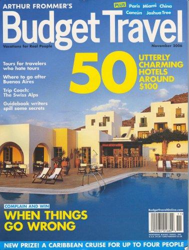 Arthur Frommer S Budget Travel November 2006 Issue Editors Of Arthur Frommer S Budget Travel Magazine 9781580606424 Amazon Com Books