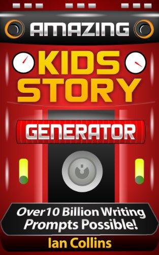 - Amazing Kids Story Generator.: Over 10 Billion Writing Prompts Possible! (Amazing Plot Generators Book 1)