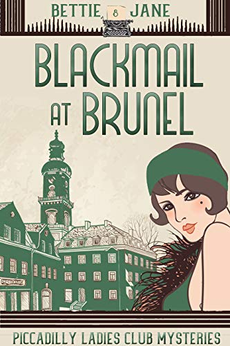 Blackmail at Brunel: Piccadilly Ladies Club Mysteries by [Jane, Bettie]
