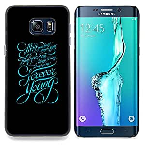 Forever Young Typography Message Caja protectora de pl??stico duro Dise?¡Àado King Case For Samsung Galaxy S6 Edge Plus
