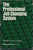 The Professional Job Changing System, Robert J. Gerberg, 0912940212