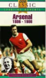 Arsenal Fc: 1886-1986 - The Official Centenary Video [VHS]