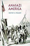 Anasazi America : Seventeen Centuries on the Road from Center Place, , 082632178X