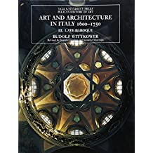 Art and Architecture in Italy, 1600–1750: Volume 3: Late Baroque and Rococo, 1675–1750
