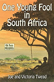 One Young Fool in South Africa (Old Fools Book 6) by [Twead, Joe]