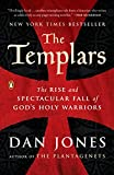 The Templars: The Rise and Spectacular Fall of