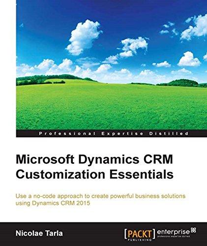 Microsoft Dynamics CRM Customization Essentials (Professional Expertise Distilled) Pdf