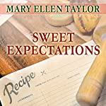 Sweet Expectations: Union Street Bakery, Book 2 | Mary Ellen Taylor