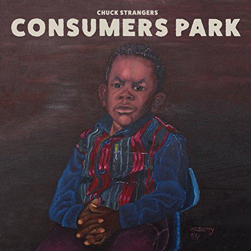 Chuck Strangers - Consumers Park - CD - FLAC - 2018 - SCORN Download