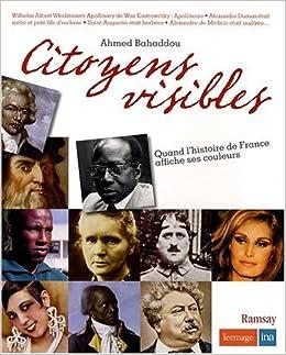 Amazon Fr Citoyens Visibles Quand L Histoire De France