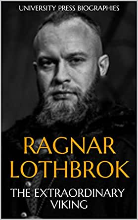 ragnar lothbrok the extraordinary viking university