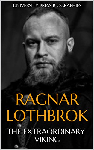 Ragnar Lothbrok: The Extraordinary Viking cover