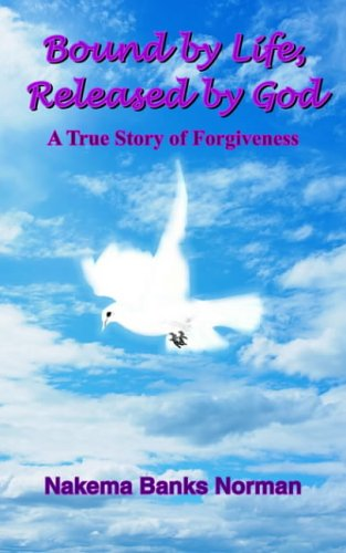 Bound by Life, Released by God: A True Story of Forgiveness pdf epub