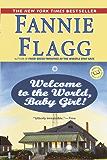 Welcome to the World, Baby Girl!: A Novel (Ballantine Reader's Circle Book 1)