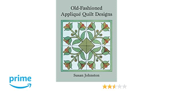 Old fashioned appliqué quilt designs dover pictorial archive