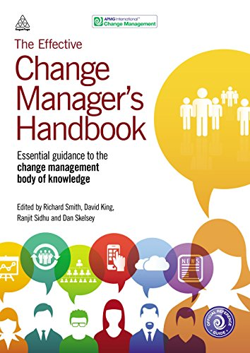 The Effective Change Manager's Handbook: Essential Guidance to the Change Management Body of Knowledge Management Body