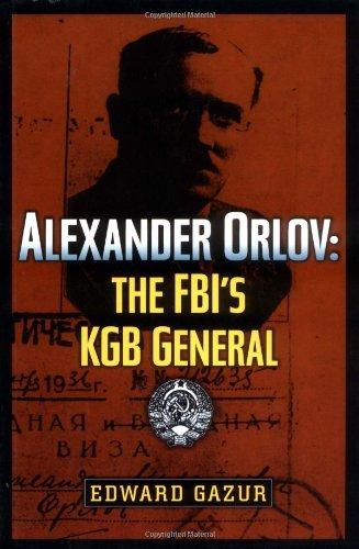 Download Alexander Orlov: The FBI's KGB General ebook