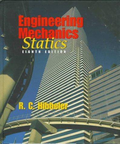 Engineering Mechanics: Statics (8th Edition) (Rc Hibbeler Mechanics Of Materials 8th Edition)