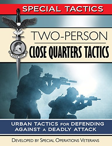 Two-Person Close Quarters Tactics: Urban Tactics for Defending Against a Deadly Attack (Special Tactics Manuals Book 2)