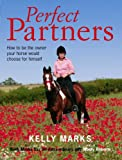 Perfect Partners: How to be the owner that your horse would choose for himself