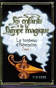 """Afficher """"Les enfants de la lampe magique n° 1 Le tombeau d'Akhenaton"""""""