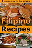 Filipino Recipes: The Insider's Guide to Food in the Philippines (Philippines Insider)