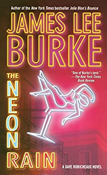 Neon Rain Dave Robicheaux Novel ebook