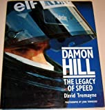 Damon Hill : Legacy of Speed, Tremayne, David, 0297834800