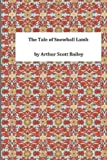 The Tale of Snowball Lamb, Arthur Scott Arthur Scott Bailey, 1495394220